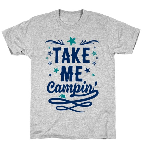 Take Me Campin' Mens T-Shirt