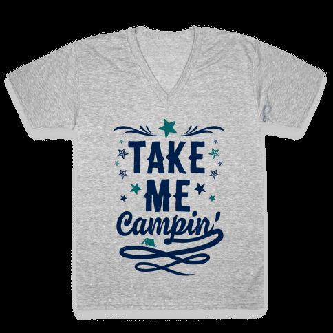Take Me Campin' V-Neck Tee Shirt