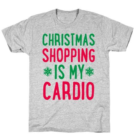 Christmas Shopping Is My Cardio T-Shirt