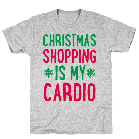 Christmas Shopping Is My Cardio Mens T-Shirt