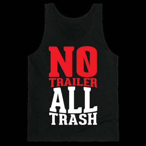 No Trailer, All Trash Tank Top