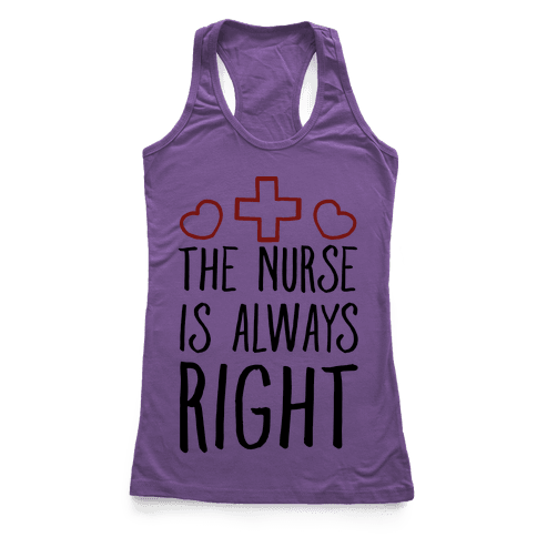 The Nurse is Always Right Racerback Tank Top