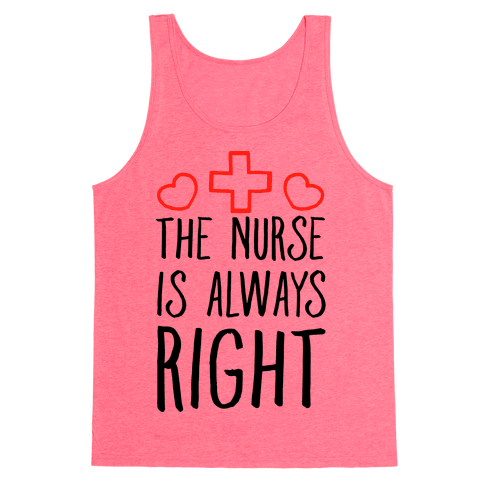 The Nurse is Always Right Tank Top
