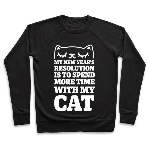 My New Year's Resolution Is To Spend More Time With My Cat Pullover