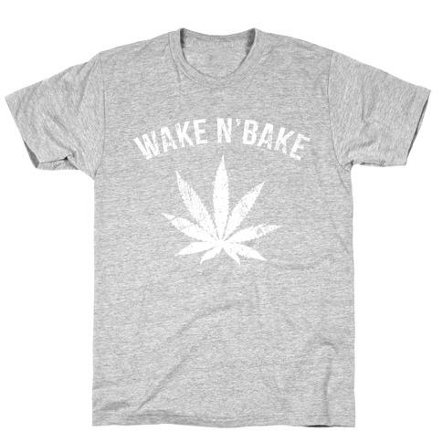 Wake N' Bake T-Shirt
