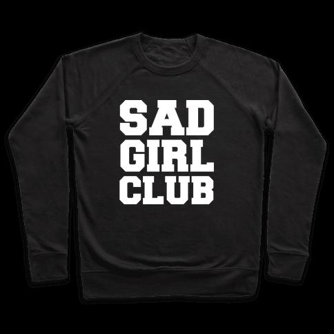 Sad Girl Club Pullover