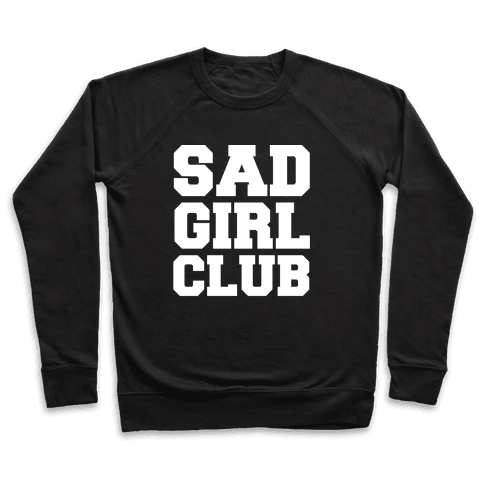 Sad Girl Club Pullover