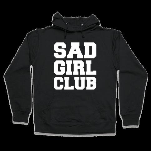 Sad Girl Club Hooded Sweatshirt
