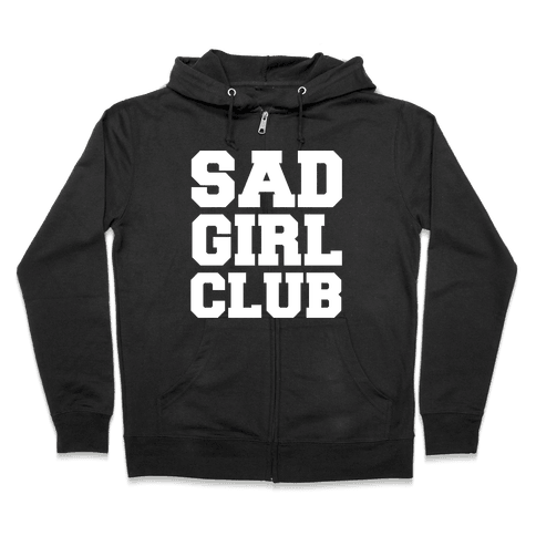 Sad Girl Club Zip Hoodie