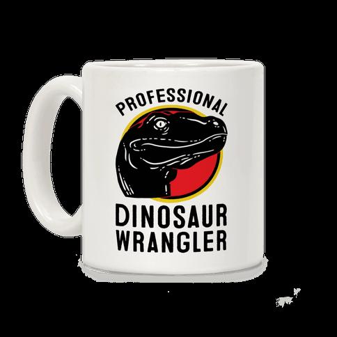 Professional Dinosaur Wrangler Coffee Mug