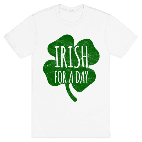 Irish For A Day Mens T-Shirt