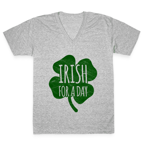 Irish For A Day V-Neck Tee Shirt