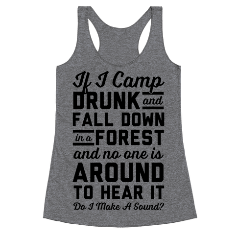 If I Camp Drunk Racerback Tank Top