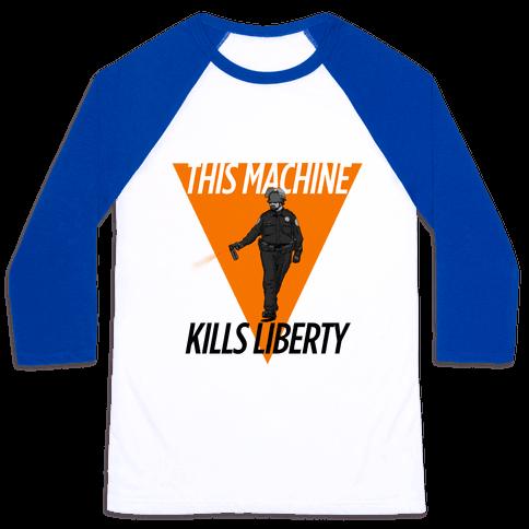 This Machine Kills Liberty Baseball Tee