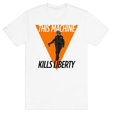 This Machine Kills Liberty T-Shirt