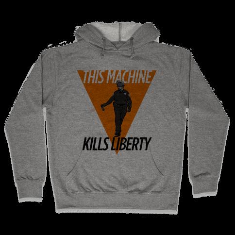 This Machine Kills Liberty Hooded Sweatshirt