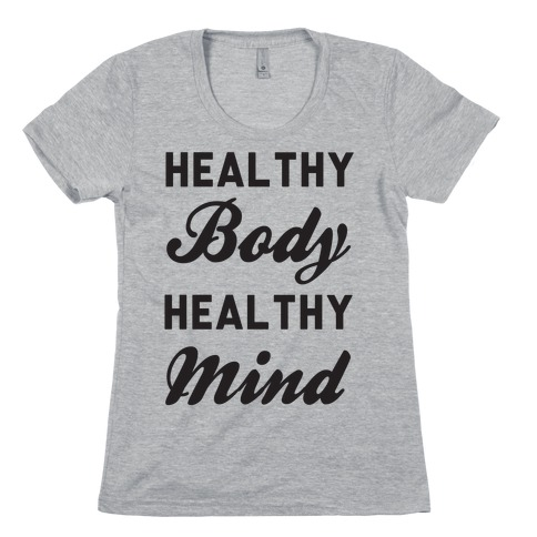 Healthy Body Healthy Mind Womens T-Shirt