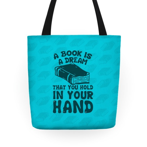 A Book Is A Dream You Hold In Your Hand Tote