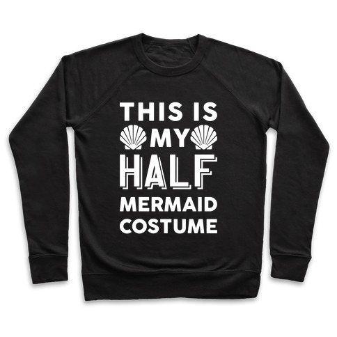 This Is My Half Mermaid Costume Pullover