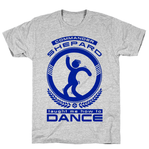 Commander Shepard Taught Me How To Dance Mens T-Shirt