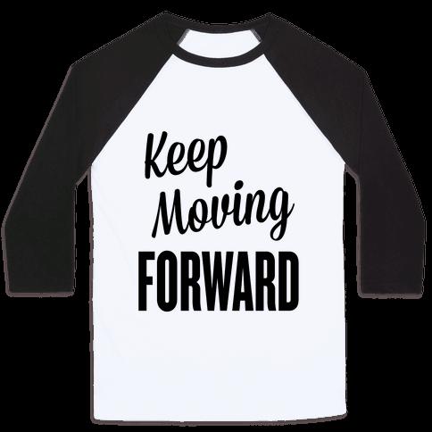 Keep Moving Forward Baseball Tee