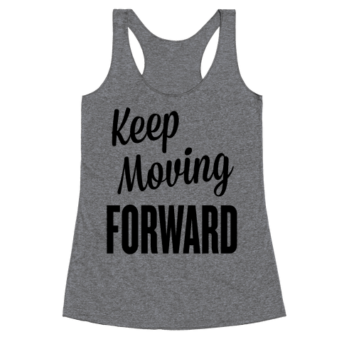Keep Moving Forward Racerback Tank Top