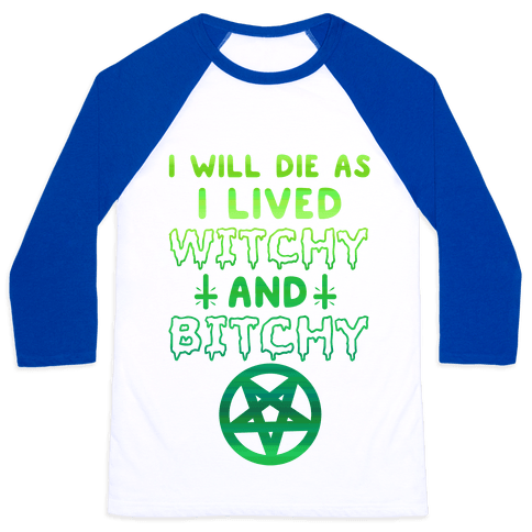 Witchy and Bitchy Baseball Tee