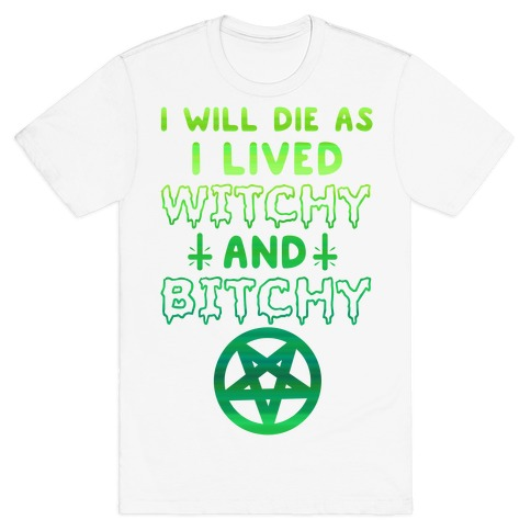Witchy and Bitchy T-Shirt
