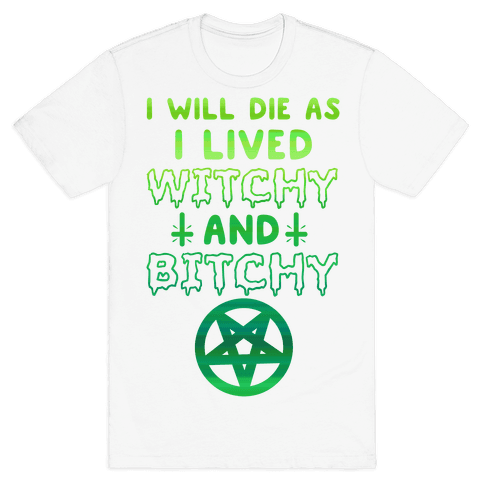 Witchy and Bitchy Mens T-Shirt
