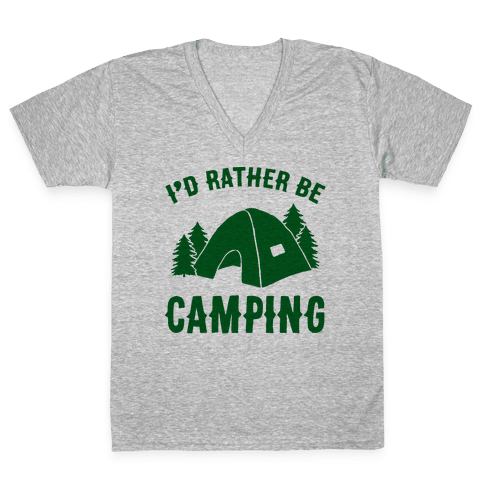 I'd Rather Be Camping V-Neck Tee Shirt