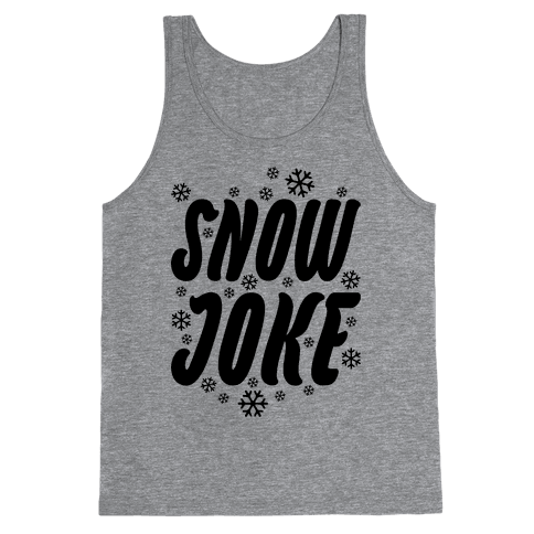 Snow Joke Tank Top