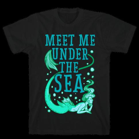 Meet Me Under the Sea Mens T-Shirt