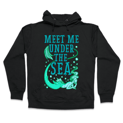 Meet Me Under the Sea Hooded Sweatshirt