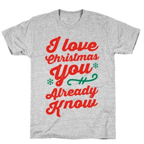 I Love Christmas You Already Know T-Shirt