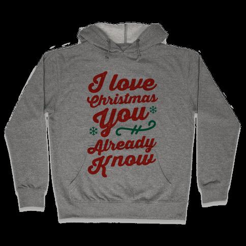 I Love Christmas You Already Know Hooded Sweatshirt