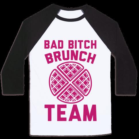 Bad Bitch Brunch Team Baseball Tee