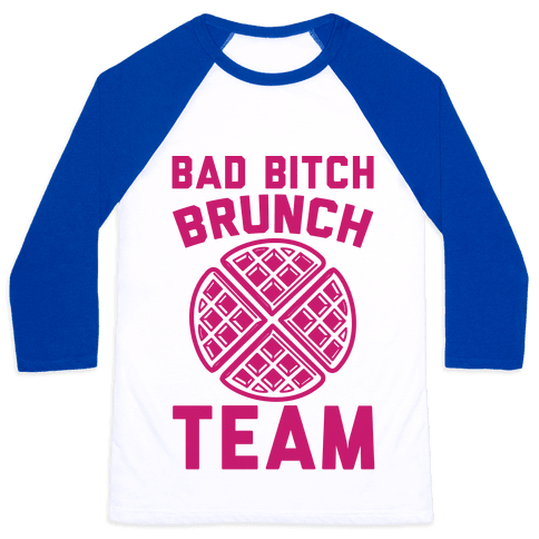 Bad Bitch Brunch Team Baseball Tee
