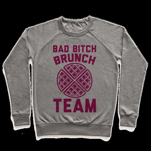 Bad Bitch Brunch Team Pullover