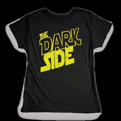The Dark Side (Vintage) Womens T-Shirt