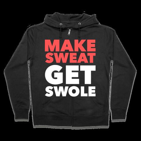 Make Sweat Get Swole Zip Hoodie