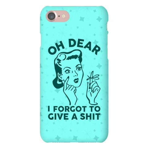 Oh Dear I Forgot To Give A Shit Phone Case