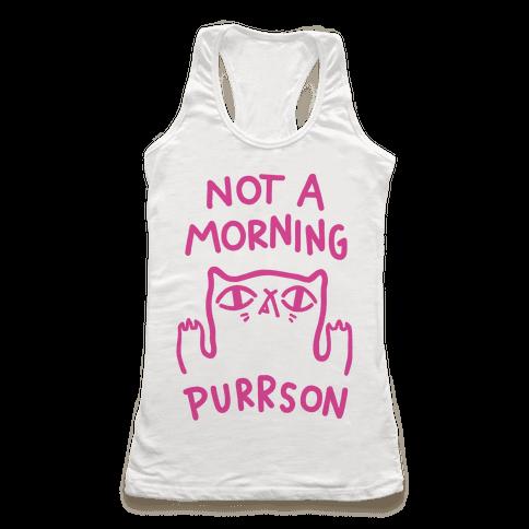 Not A Morning Purrson Racerback Tank Top