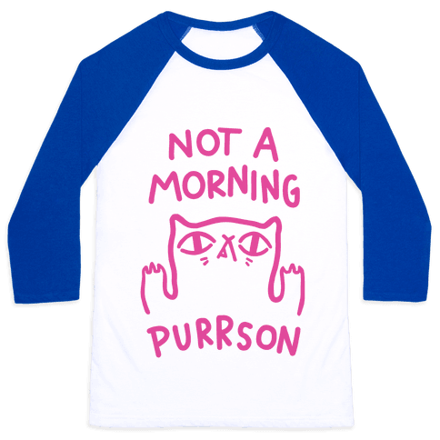 Not A Morning Purrson Baseball Tee