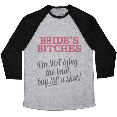 Bride's Bitches Baseball Tee
