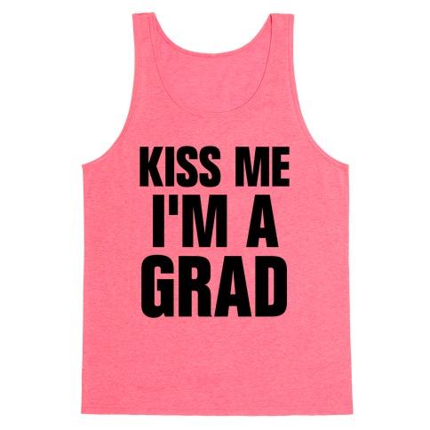 Kiss Me I'm A Grad! Tank Top
