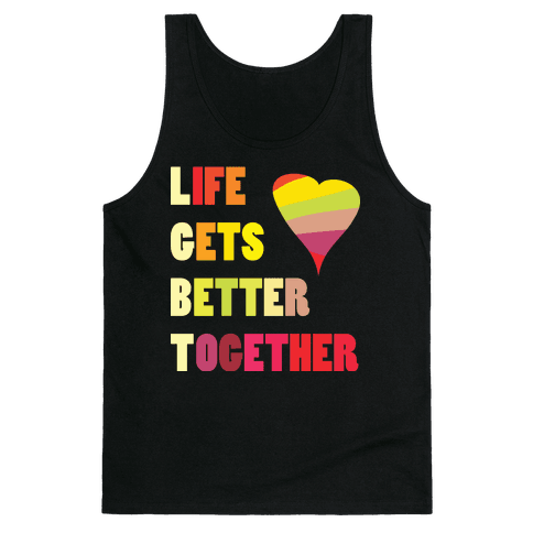 Life Gets Better Together Tank Top