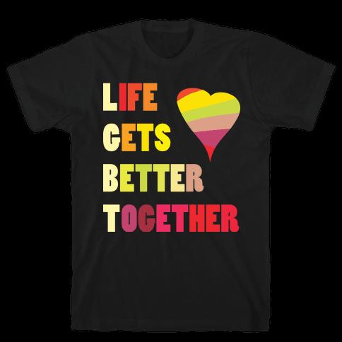 Life Gets Better Together Mens T-Shirt