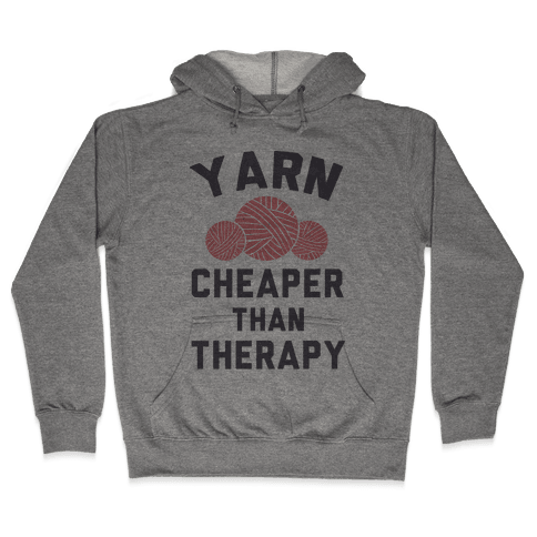 Yarn: Cheaper Than Therapy Hooded Sweatshirt