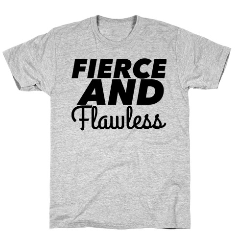 Fierce and Flawless T-Shirt