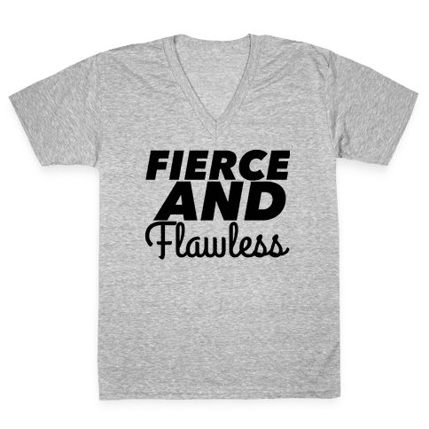 Fierce and Flawless V-Neck Tee Shirt